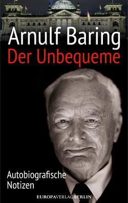 Der Unbequeme von Baring,  Arnulf