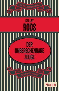 Der unberechenbare Zeuge von Roos,  Kelley, Stange,  Astrid Alexa