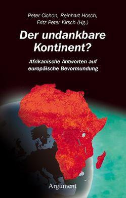 Der undankbare Kontinent? von Cichon,  Peter, Hosch,  Reinhart, Kirsch,  Fritz Peter