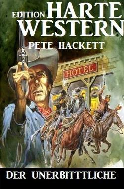 Der Unerbittliche von Hackett,  Pete