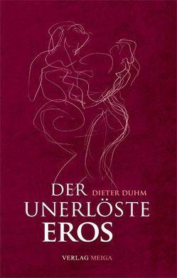 Der unerlöste Eros von Duhm,  Dieter