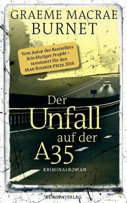 Der Unfall auf der A35 von Burnet,  Graeme Macrae, Feldmann,  Claudia