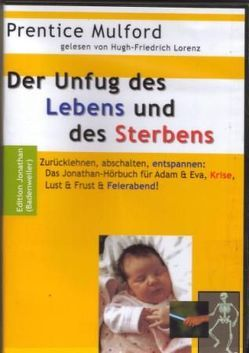 Der Unfug des Lebens und des Sterbens von Lorenz,  Hugh-Friedrich, Mulford,  Prentice