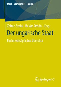 Der ungarische Staat von Orbán,  Balázs, Szalai,  Zoltán