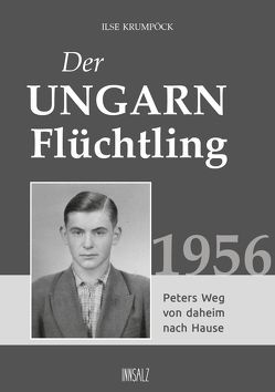 Der Ungarnflüchtling von Krumpöck,  Ilse