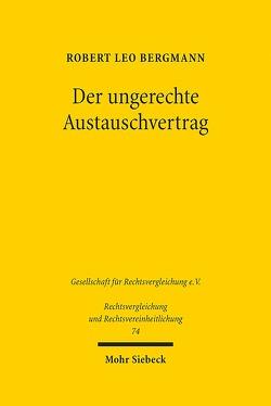 Der ungerechte Austauschvertrag von Bergmann,  Robert Leo
