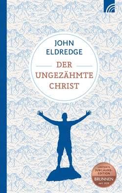 Der ungezähmte Christ von Eldredge,  John