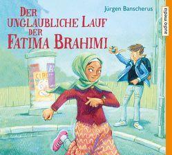 Der unglaubliche Lauf der Fatima Brahimi von Banscherus,  Jürgen, Schwarzmaier,  Tim