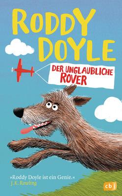 Der unglaubliche Rover von Doyle,  Roddy, Judge,  Chris, Obrecht,  Bettina