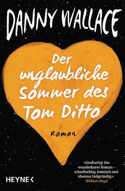 Der unglaubliche Sommer des Tom Ditto von Ingwersen,  Jörn, Wallace,  Danny