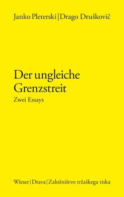 Der ungleiche Grenzstreit von Druškovič,  Drago, Pleterski,  Janko, Wieser,  Peter, Zwitter,  Franci