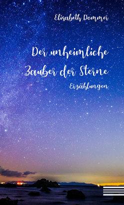 Der unheimliche Zauber der Sterne von Dommer,  Elisabeth