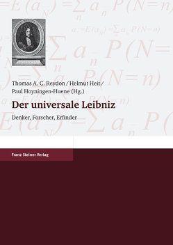 Der universale Leibniz von Heit,  Helmut, Hoyningen-Huene,  Paul, Reydon,  Thomas A.C.