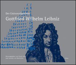 Der Universalgelehrte Gottfried Wilhelm Leibniz von Boetticher,  Annette von, Stein,  Erwin
