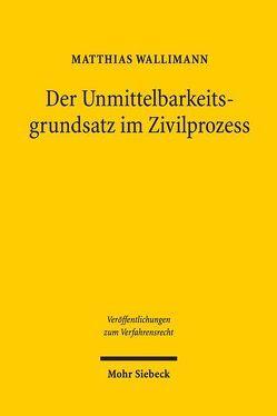 Der Unmittelbarkeitsgrundsatz im Zivilprozess von Wallimann,  Matthias