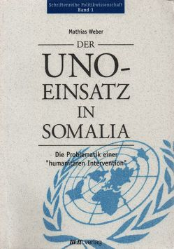 Der Uno-Einsatz in Somalia von Krell,  Gert, Weber,  Mathias