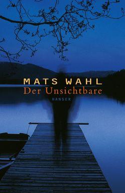 Der Unsichtbare von Kutsch,  Angelika, Wahl,  Mats