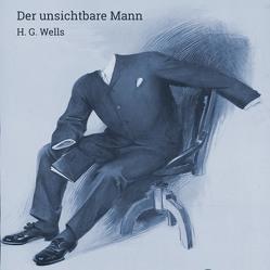 Der Unsichtbare von Kohfeldt,  Christian, Lange,  Andreas, Wells,  H.G.