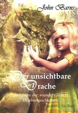 Der unsichtbare Drache und mehr der wundervollsten Drachengeschichten von Barns,  John