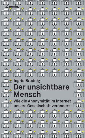 Der unsichtbare Mensch von Brodnig,  Ingrid