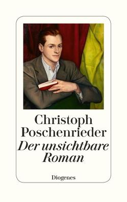 Der unsichtbare Roman von Poschenrieder,  Christoph