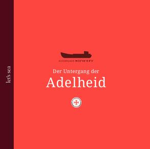 Der Untergang der Adelheid von Bielefeld,  Marc, Sattler,  Rike
