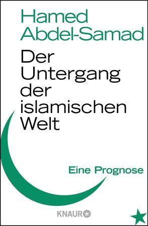 Der Untergang der islamischen Welt von Abdel-Samad,  Hamed