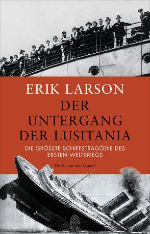 Der Untergang der Lusitania von Harlaß,  Katrin, Larson,  Erik, Schneider,  Regina