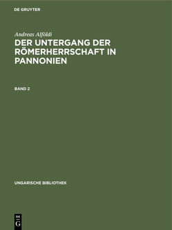 Der Untergang der Römerherrschaft in Pannonien von Alföldi,  Andreas