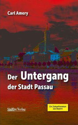 Der Untergang der Stadt Passau von Amery,  Carl