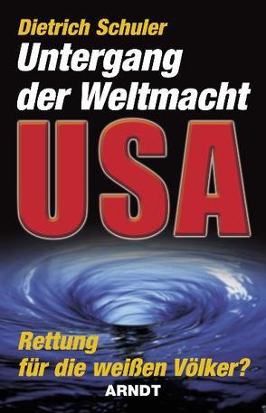 Der Untergang der Weltmacht USA von Schuler,  Dietrich
