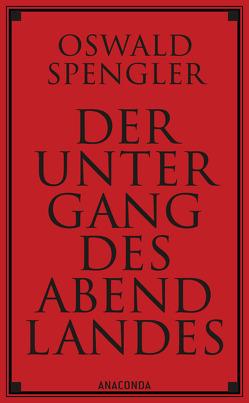 Der Untergang des Abendlandes von Spengler,  Oswald