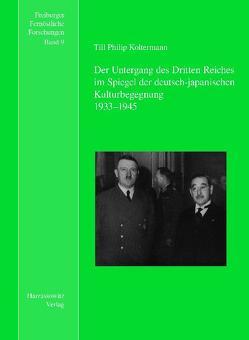 Der Untergang des Dritten Reiches im Spiegel der deutsch-japanischen Kulturbegegnung von Abe,  Yasuko, Antoni,  Klaus, Koltermann,  Till Ph