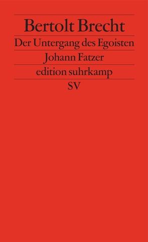 Der Untergang des Egoisten Johann Fatzer von Brecht,  Bertolt