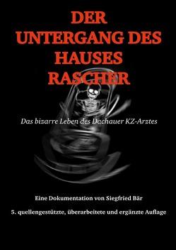 Der Untergang des Hauses Rascher von Bär,  Siegfried