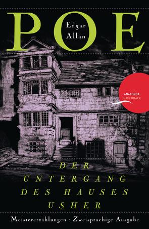 Der Untergang des Hauses Usher / The Fall of the House of Usher (Anaconda Paperback) von Kilian,  Kai, Poe,  Edgar Allan