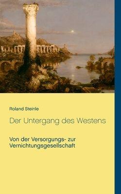 Der Untergang des Westens von Steinle,  Roland