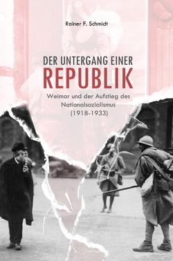 Der Untergang einer Republik von Schmidt,  Rainer F.