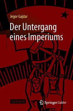 Der Untergang eines Imperiums von Gajdar,  Jegor, Paqué,  Karl-Heinz