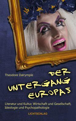Der Untergang Europas von Dalrymple,  Theodore, Schah,  David