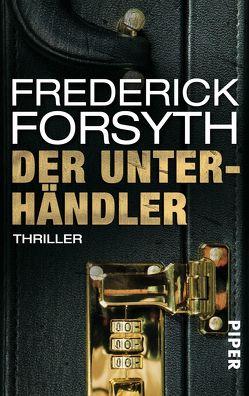 Der Unterhändler von Forsyth,  Frederick, Hermstein,  Rudolf, Spiel,  Christian