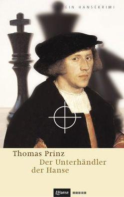 Der Unterhändler der Hanse von Prinz,  Thomas