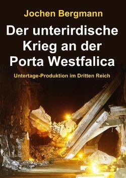 Der unterirdische Krieg an der Porta Westfalica von Bergmann,  Jochen
