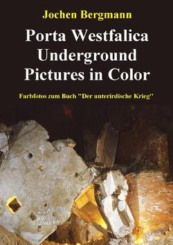 Der unterirdische Krieg an der Porta Westfalica / Porta Westfalica Underground Pictures von Bergmann,  Jochen