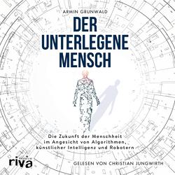 Der unterlegene Mensch von Grunwald,  Armin, Jungwirth,  Christian