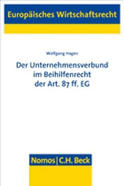 Der Unternehmensverbund im Beihilfenrecht der Art. 87 ff. EG von Hagen,  Wolfgang