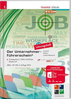 Der Unternehmerführerschein – Entrepreneur's Skills Certificate, Modul UP Lösungsheft von Lumetzberger,  Kurt, Möstl,  Rainer, Schatz,  Leopold
