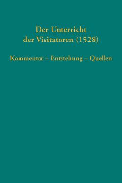 Der Unterricht der Visitatoren (1528) von Bauer,  Joachim, Blaha,  Dagmar, Michel,  Stefan