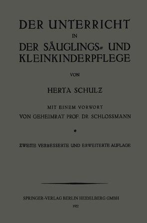 Der Unterricht in der Säuglings- und Kleinkinderpflege von Schloßmann,  Arthur, Schulz,  Herta