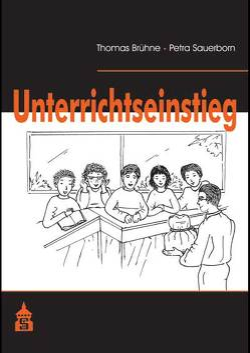 Der Unterrichtseinstieg von Brühne,  Thomas, Sauerborn,  Petra